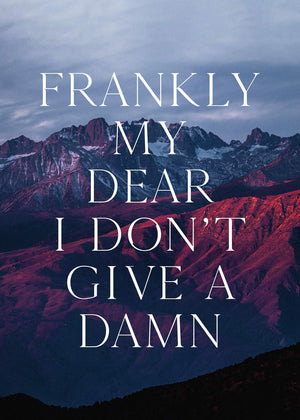 Frankly My Dear Quote Print