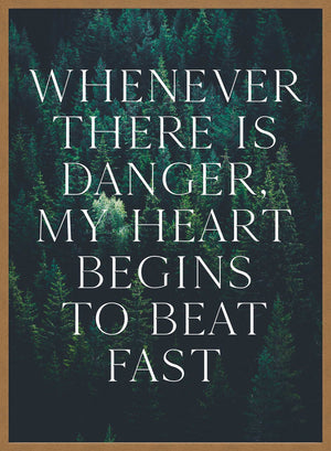 Whenever There Is Danger Quote Print