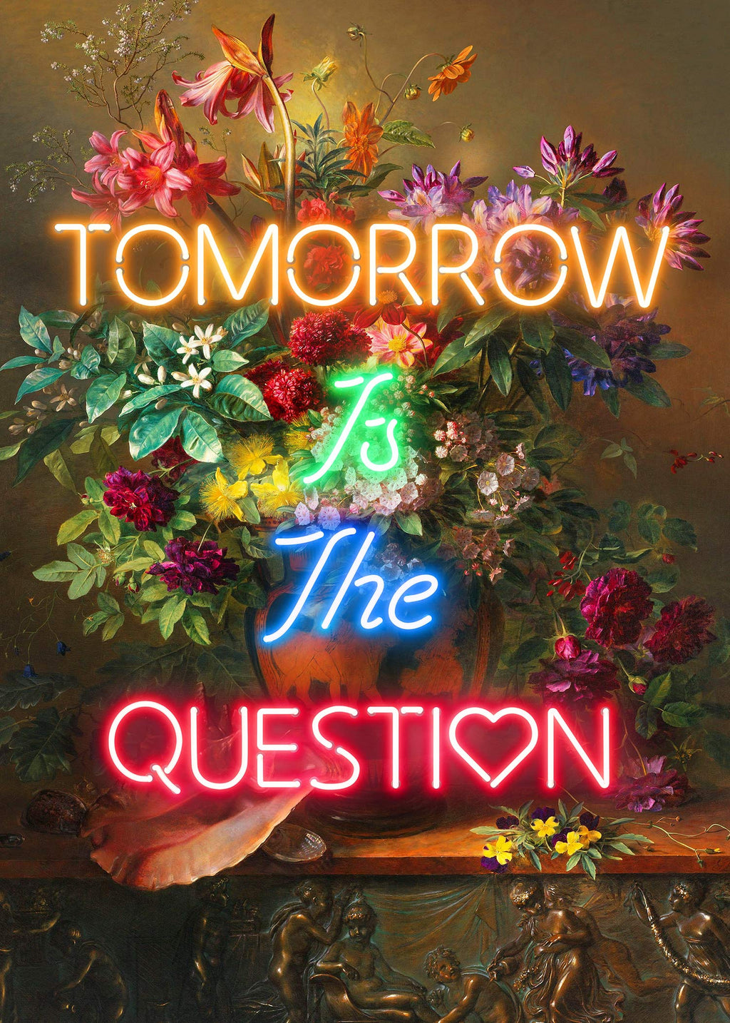 Tomorrow Is The Question Neon Quote Print