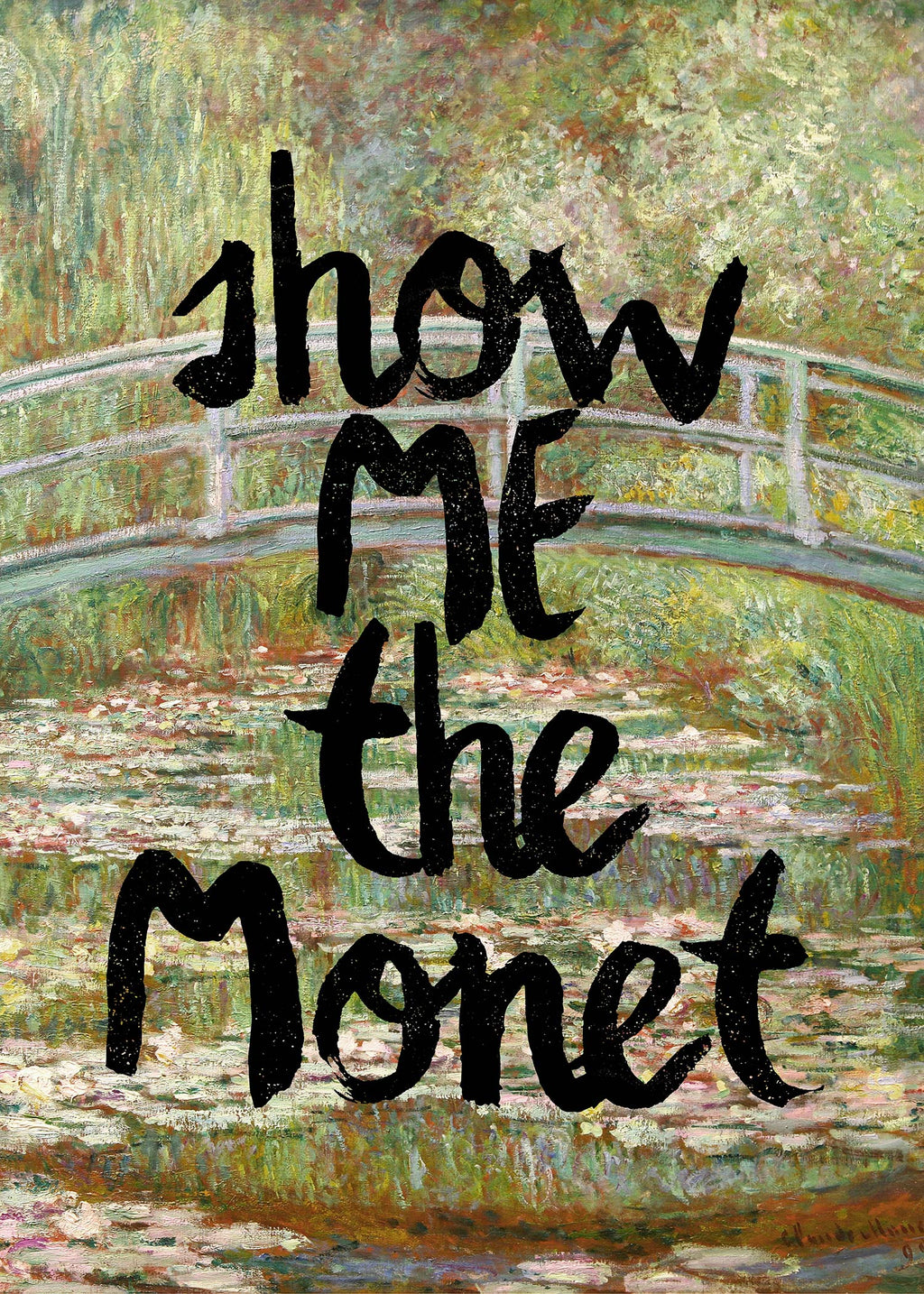 Show Me The Monet Altered Art Print