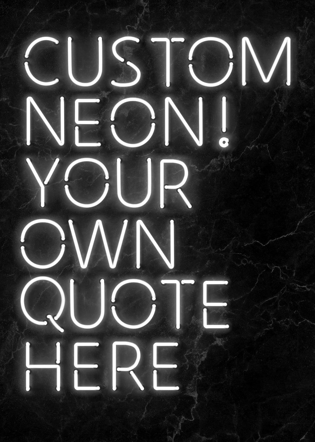 Custom Quote Neon Sign Print White
