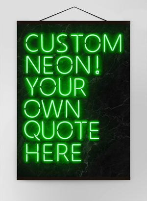 Custom Quote Neon Sign Green Canvas