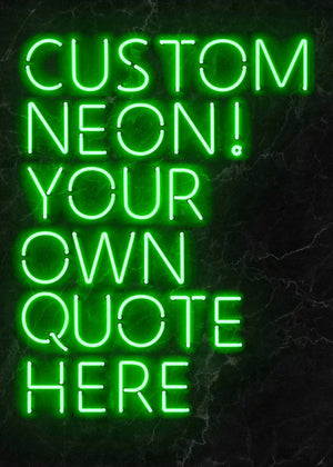 Custom Quote Neon Sign Print Green