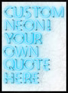 Custom Quote Straight Neon Print Blue