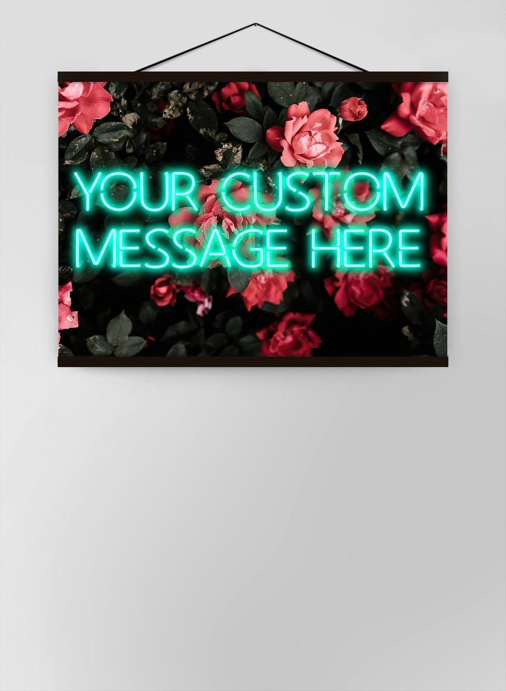 Custom Neon Sign Quote Roses Background Canvas