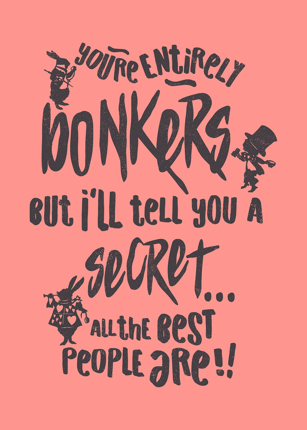 You're Entirely Bonkers Alice In Wonderland Pink Quote Print