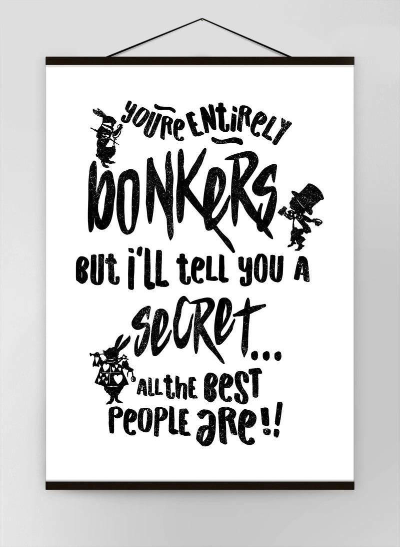 Youre Entirely Bonkers Alice In Wonderland White Quote Canvas