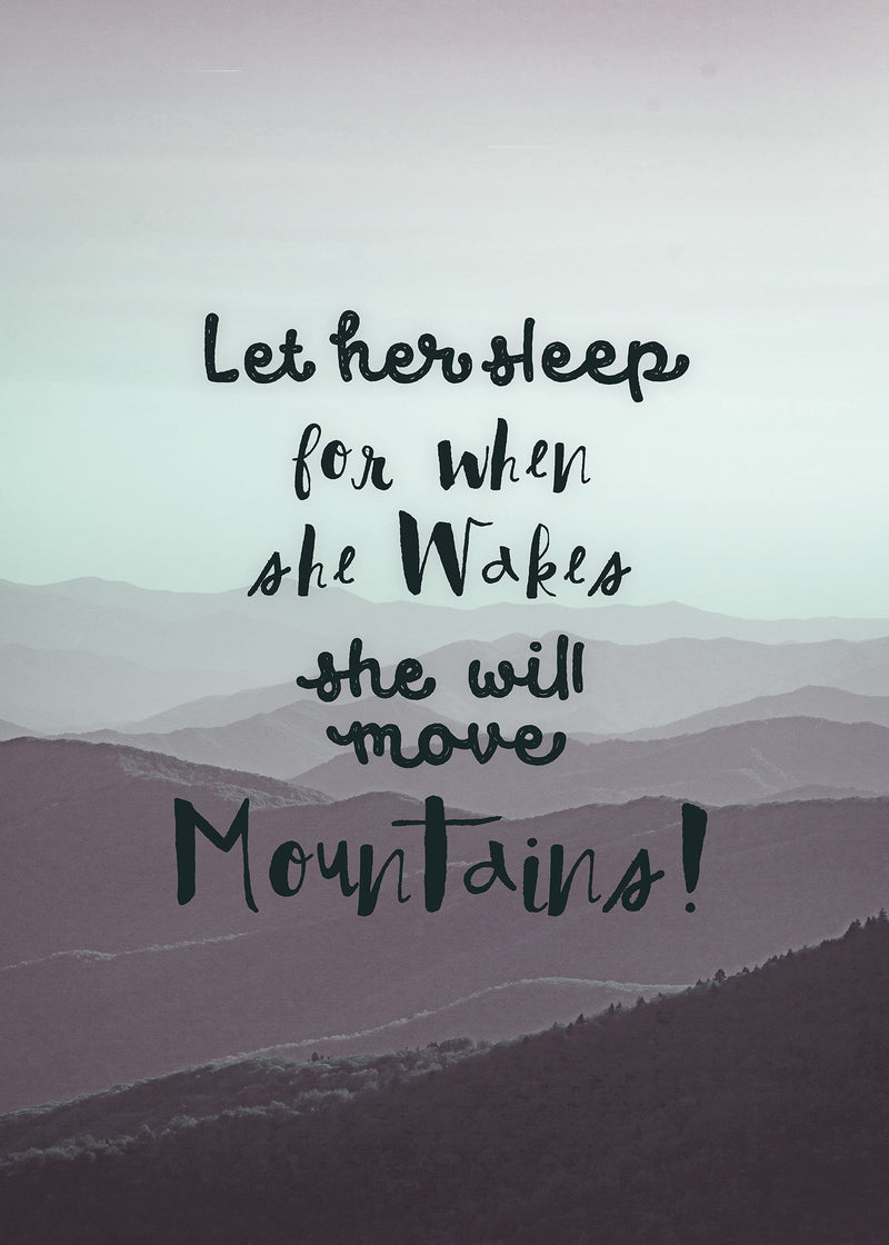 Let Her Sleep Mountains Quote Print