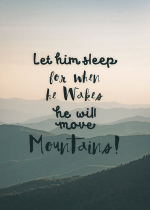 Let Him Sleep Mountains Quote Print