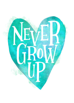Never Grow Up Heart Type Blue Print