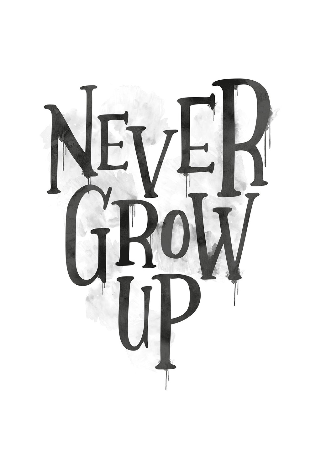 Never Grow Up Heart Type White Print
