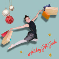 Holiday Gift Guide - The Perfect Gift for any Dancer