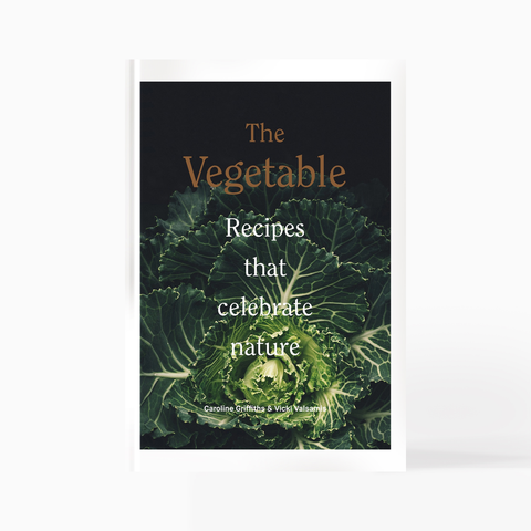 The Vegetable : Recipes that Celebrate Nature