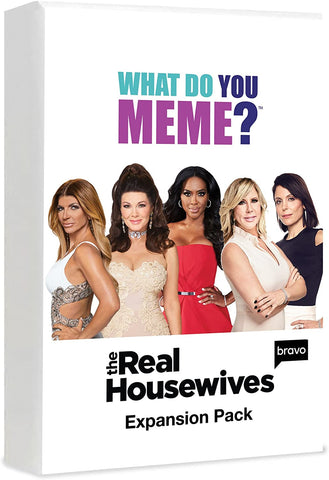 WHAT DO YOU MEME THE REAL HOUSEWIVES EXP PACK