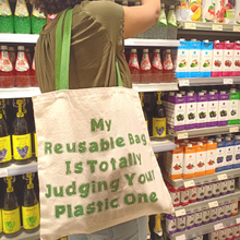 Load image into Gallery viewer, Reusable Shopping Bag, My Reusable Bag is Totally Judging Your Plastic One