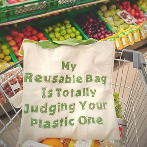 Reusable Shopping Bag, My Reusable Bag is Totally Judging Your Plastic One