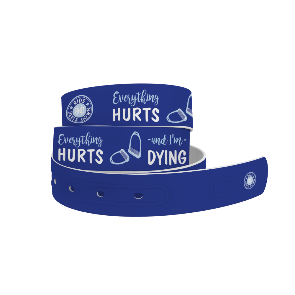 C4 Belts Belt Everything Hurts, I'm Dying Belt equestrian team apparel online tack store mobile tack store custom farm apparel custom show stable clothing equestrian lifestyle horse show clothing riding clothes horses equestrian tack store