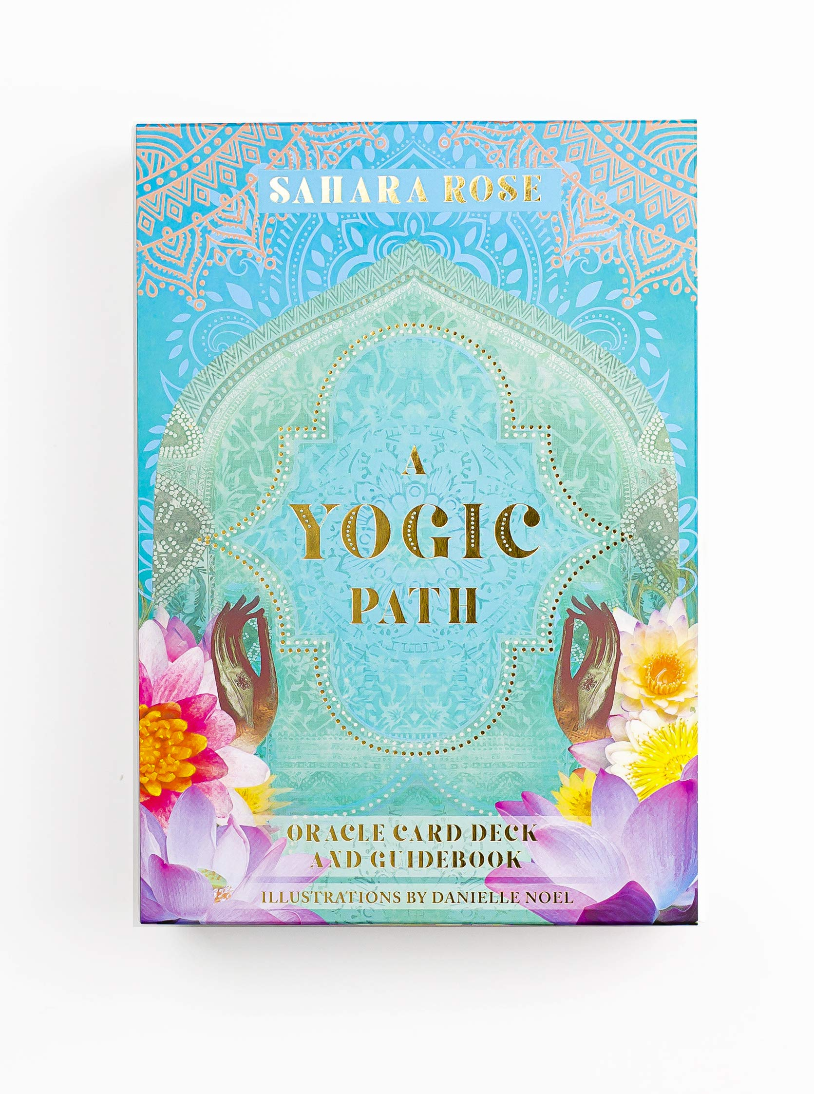 A Yogic Path Oracle Card Deck and Guidebook by Sahara Rose