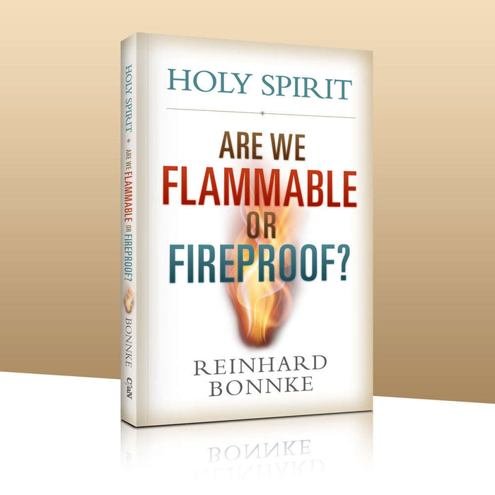 Holy Spirit - Are we Flammable or Fireproof?