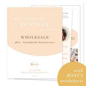 The Imperfectly Perfect Guide to Wholesale for Handmade Businesses