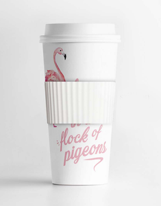 Be A Flamingo In A Flock of Pigeons Tumbler