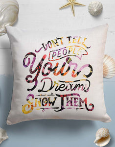 Never Tell People Your Dreams Show Them Throw Pillow