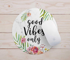 Good Vibes Mouse Pad