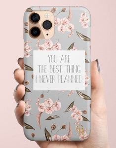 You Are The Best Thing I Never Planned Classic Case