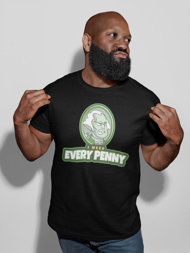 I Need Every Penny (M) - Desilus Designs