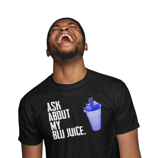 Ask About My Blu Juice (M) - Desilus Designs