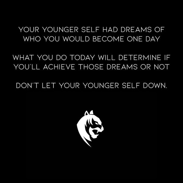 Don't Let Your Younger Self Down