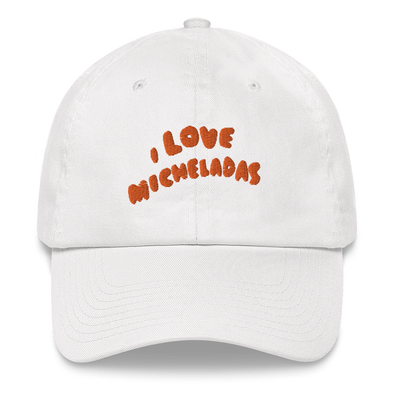 I LOVE MICHELADAS DAD HAT