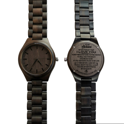 To My Husband Never Forget That I Love You Black Wooden Watch