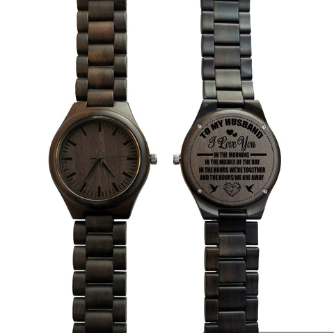 To My Husband I Love You In The Morning Black Wooden Watch