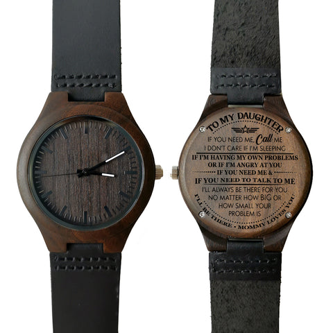 To My Daughter If You Need Me Call Me Love Mom Leather Wooden Watch