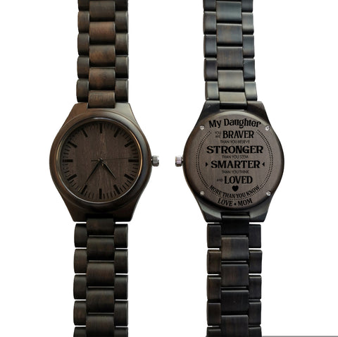 My Daughter You Are Braver Love Mom Black Wooden Watch