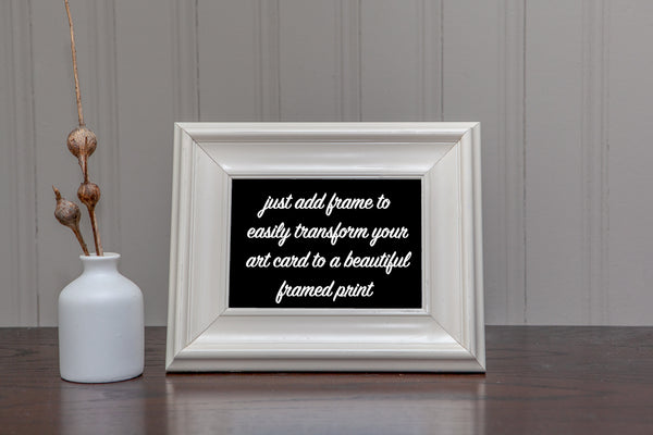 beautiful art cards are perfect for gift giving, and just add frame to transform it into a beautiful affordable art piece