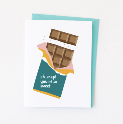 White background, with a hand drawn illustration of a chocolate bar with a piece broken off. The wrapper has the words Oh Snap, You're So Sweet, written on it. Great as a thank you card!