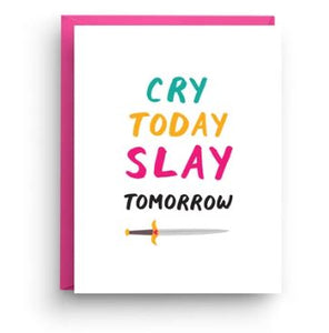 Cry Today Slay Tomorrow card