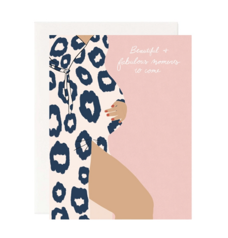 Pink card showing a pregant women wearing a leopard print dress, with one leg exposed, painted nails resting on her belly with the words Beautiful and fabulous moments ahead
