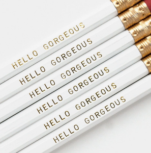 Hello Gorgeous Pencil
