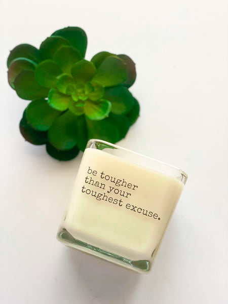 Tougher than your excuses candle