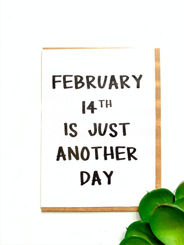 Feb. 14th is Just Another Day