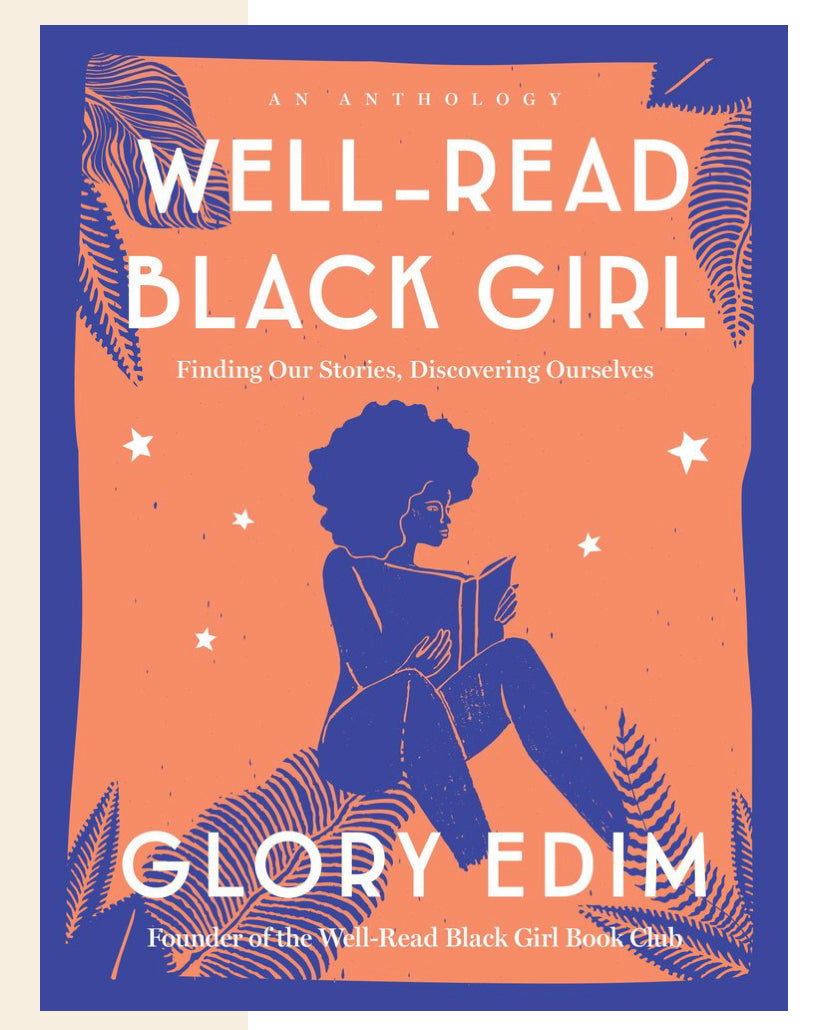 Well-Read Black Girl (Finding Our Stories, Discovering Ourselves)