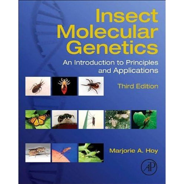 Insect Molecular Genetics: An Introduction to Principles and Applications 3rd Edition