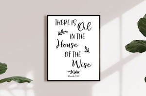 Printable Wall Art - There is Oil in the House of the Wise