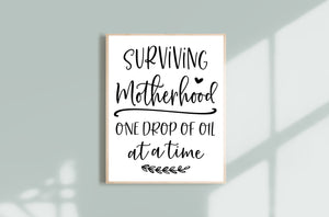 Printable Wall Art - Surviving Motherhood One Drop of Oil at a Time
