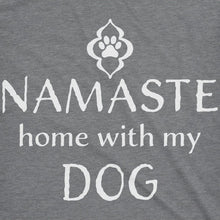 Load image into Gallery viewer, Namaste Home With My Dog Women's Tshirt