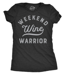 Weekend Warrior Wine Women's Tshirt