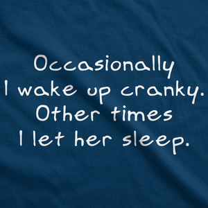 Occasionally I Wake Up Cranky Men's Tshirt